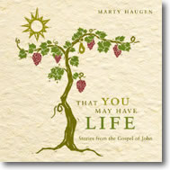 Haugen: That You May Have Life