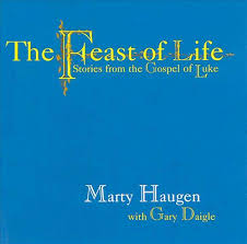 Marty Haugen: The Feast of Life